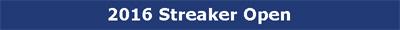 2016 Streaker Open Gallery